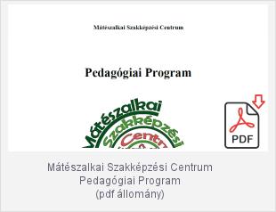 Mátészalkai Szakképzési Centrum Pedagógiai Program